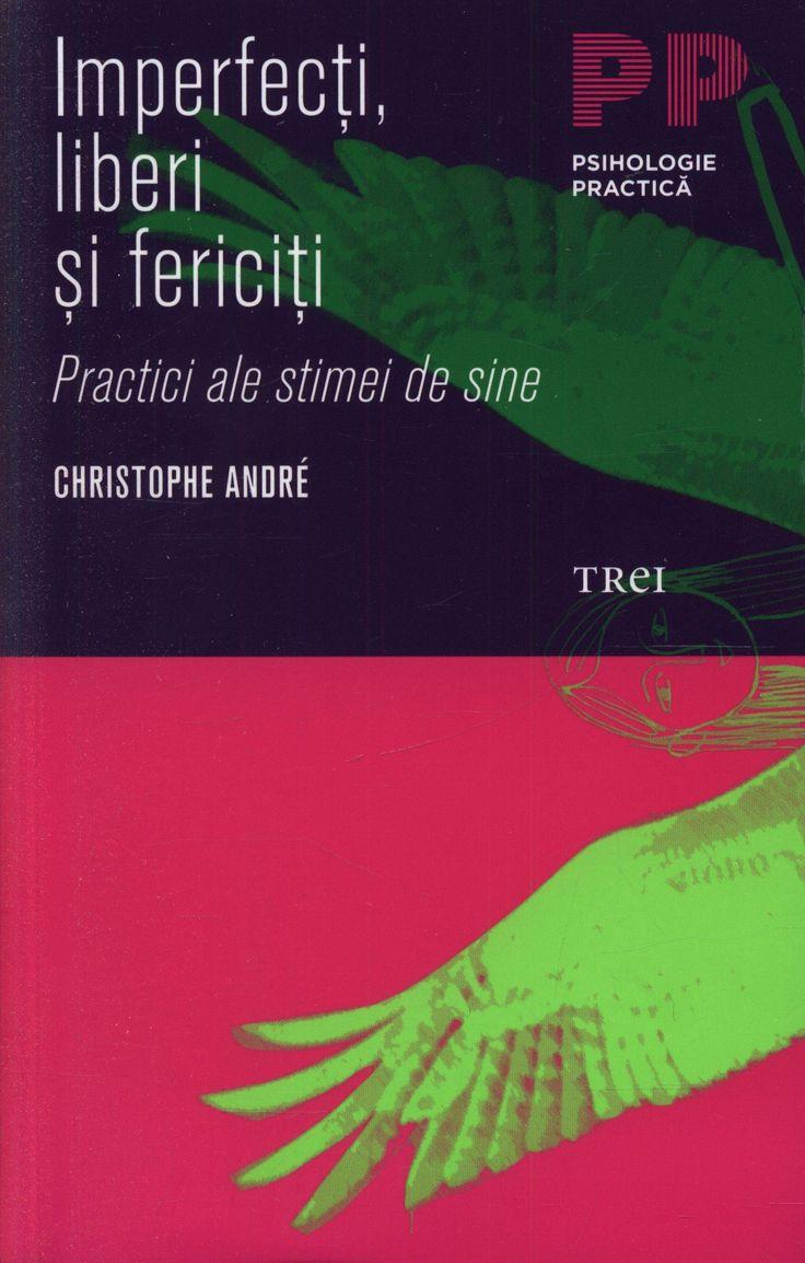 Imperfecti, liberi si fericiti - Cristophe Andre