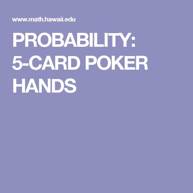 PROBABILITY:  5-CARD POKER HANDS