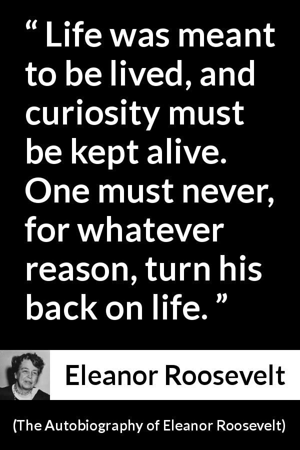 Eleanor Roosevelt Quote About Life From The Autobiography Of Eleanor