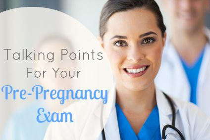 Talking Points for your Pre-Pregnancy Exam. Don't be intimidated at the doctor's office anymore!