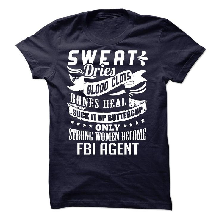 Sweat Blood Bones - Women FBI Agent! T Shirt, Hoodie, Sweatshirt