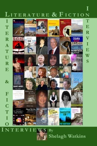 Literature & Fiction Interviews Volume I by Shelagh Watkins, find it on Amazon: http://www.amazon.com/dp/B004LROXJ2/