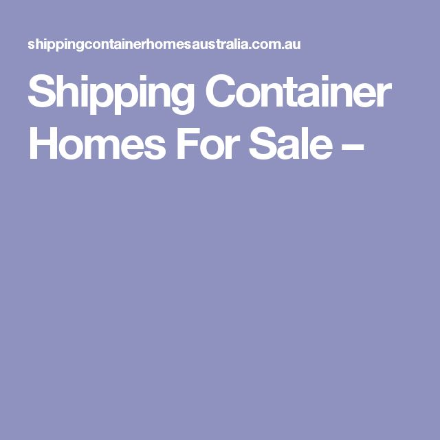 Shipping Container Homes For Sale –