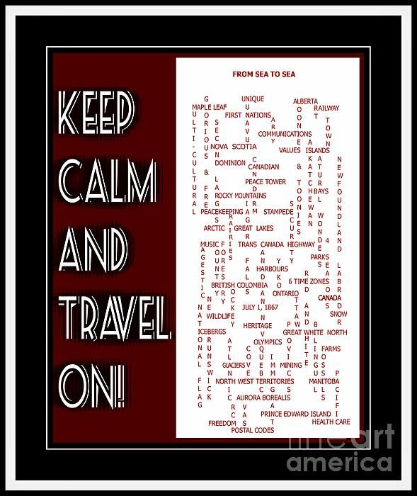 Keep Calm And Travel On Canada by Barbara Griffin - Keep Calm And Travel On Canada Digital Art - Keep Calm And Travel On Canada Fine Art Prints and Posters for Sale