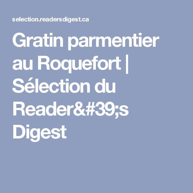 Gratin parmentier au Roquefort   Sélection du Reader's Digest