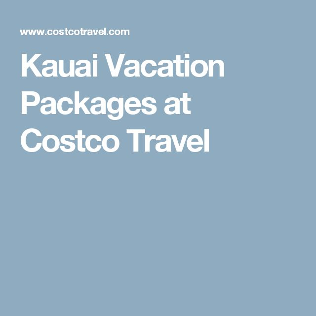 Kauai Vacation Packages at Costco Travel