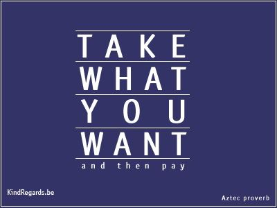 Take what you want! And then pay.