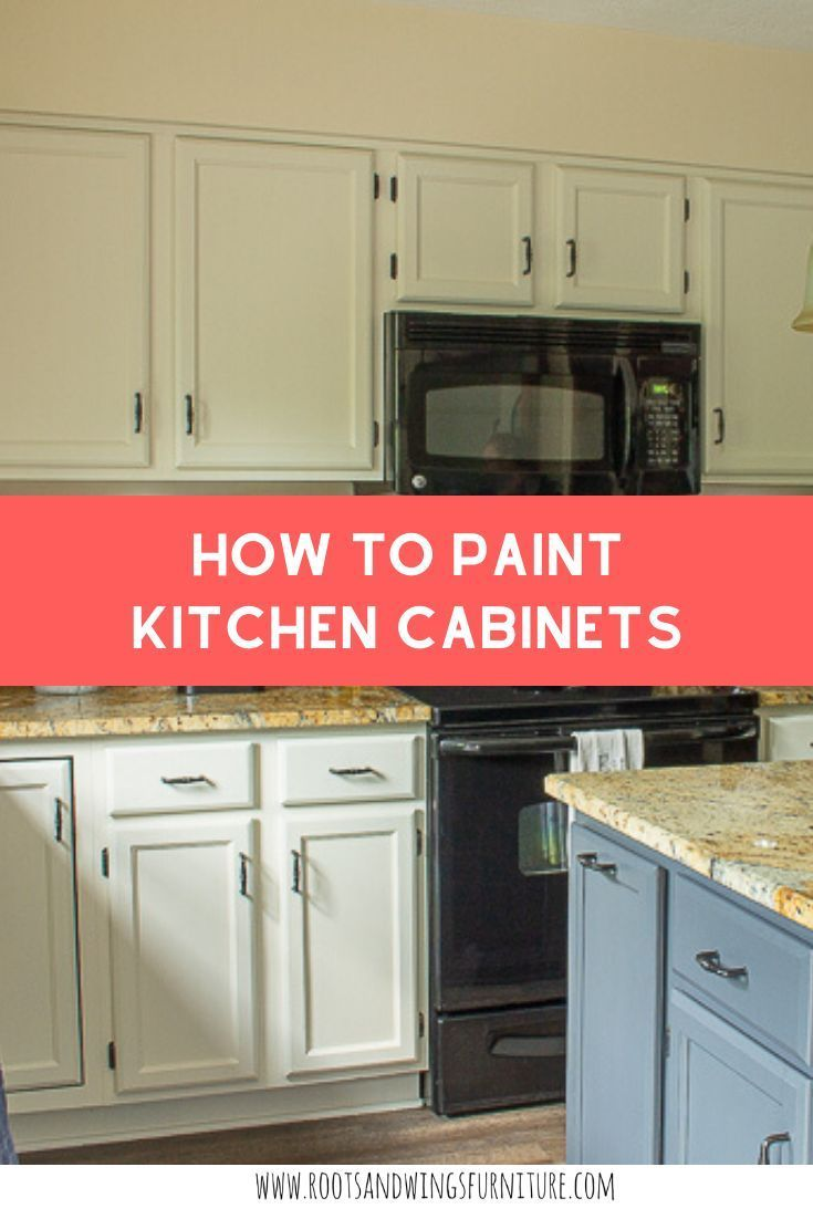 How To Paint Kitchen Cabinets Roots Wings Furniture Llc In 2020 Kitchen Cabinets Painting Kitchen Cabinets Kitchen Paint