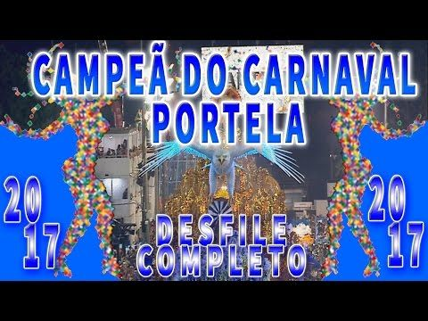 PORTELA 2017 - DESFILE COMPLETO - YouTube