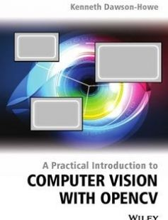 A Practical Introduction to Computer Vision with OpenCV 1st Edition free download by Kenneth Dawson-Howe ISBN: 9781118848456 with BooksBob. Fast and free eBooks download.  The post A Practical Introduction to Computer Vision with OpenCV 1st Edition Free Download appeared first on Booksbob.com.