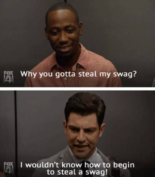 I wouldn't know how to begin to steal a swag!