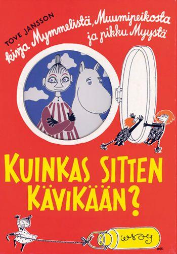 1952 Kuinkas sitten kävikään? julkaistiin vuonna 1952 ja se oli Tove Janssonin ensimmäinen kuvakirja. Muumipeikko on viemässä maitoa takaisin kotiin äidilleen Muumimammalle kun hän tapaa Mymmelin, joka etsii siskoaan Pikku Myytä. Yhdessä he lähtevät etsimään Pikku Myytä.