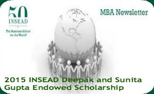 2015 INSEAD Deepak and Sunita Gupta Endowed Scholarship, and applications are submitted till 12th May 2014. INSEAD Business School is inviting applications for Deepak and Sunita Gupta endowed scholarship - See more at: http://www.scholarshipsbar.com/2015-insead-deepak-and-sunita-gupta-endowed-scholarship.html#sthash.QSDeSu9Y.dpuf
