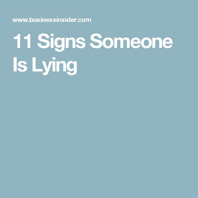 11 Signs Someone Is Lying