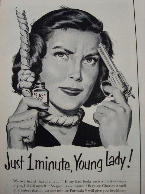 Just 1 Minute, Young Lady! Ad for women not to kill themselves due to bad hair.