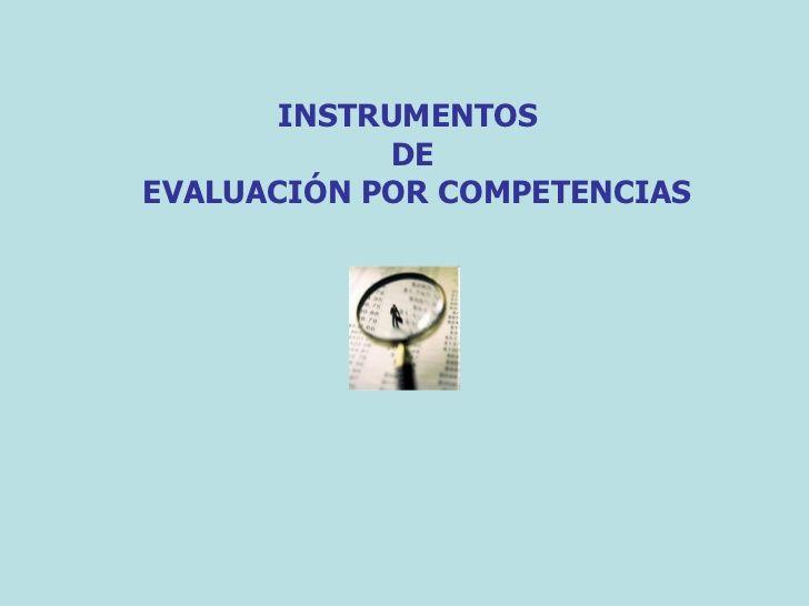 Instrumentos de-evaluacion-por-competencias by Alirio Tua via slideshare