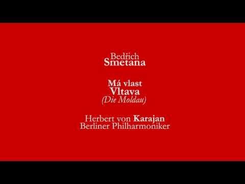 Bedřich Smetana - Má vlast: Vltava (Die Moldau) - Herbert von Karajan, Berliner Philharmoniker