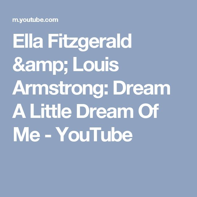 Ella Fitzgerald & Louis Armstrong: Dream A Little Dream Of Me - YouTube