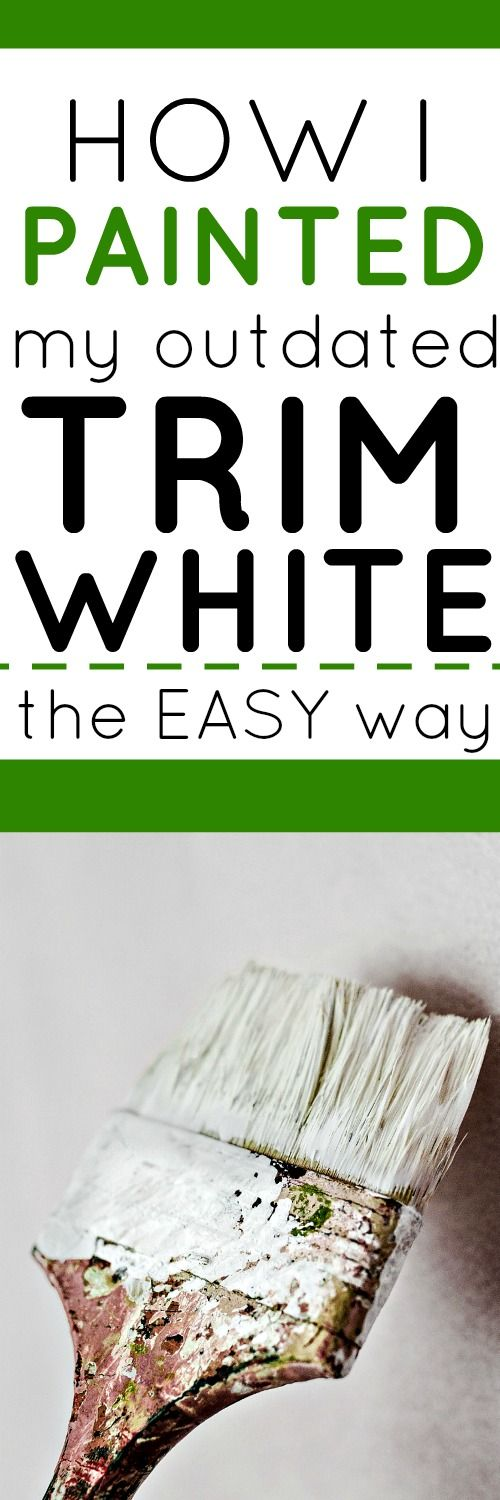 How to paint your old outdated trim white. An easy, frugal, DIY you CAN do yourself! Update your home with our tips!