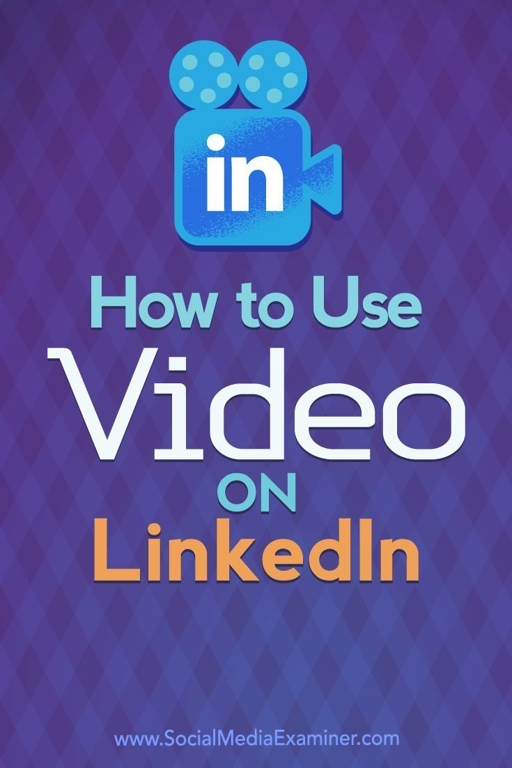 134 best how to use linkedin images on pinterest social how to use video on linkedin social media examiner malvernweather Choice Image