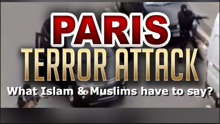 Paris Bombings what Islam and Muslims have to say