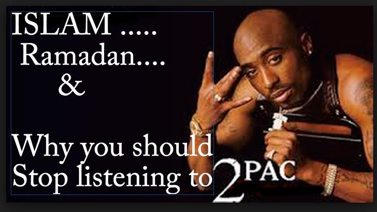 Islam | Ramadan | & why you should stop listening to 2Pac Hit 'Em Up