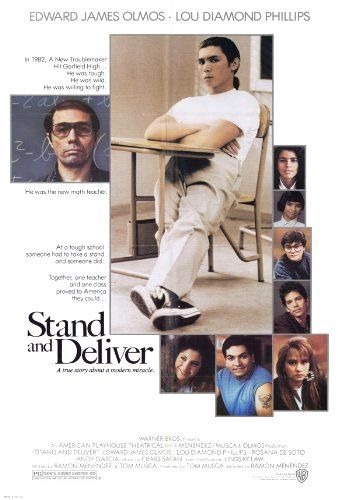 STAND AND DELIVER: Directed by Ramón Menéndez.  With Edward James Olmos, Estelle Harris, Mark Phelan, Virginia Paris. The story of Jaime Escalante, a high school teacher who successfully inspired his dropout prone students to learn calculus.
