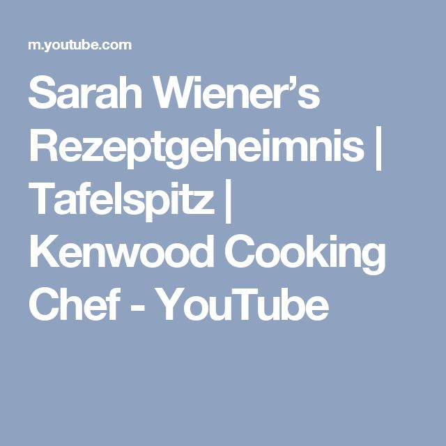 Sarah Wiener's Rezeptgeheimnis | Tafelspitz | Kenwood Cooking Chef - YouTube