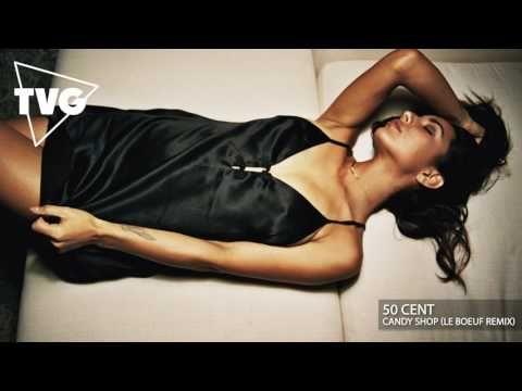 50 Cent - Candy Shop (Le Boeuf Remix)- Best Selection Deep Sense Music