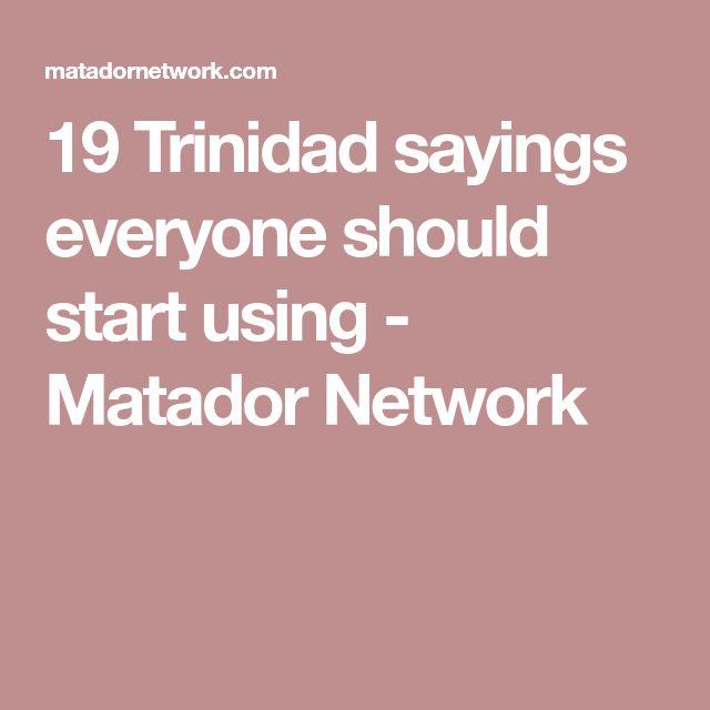 19 Trinidad sayings everyone should start using - Matador Network