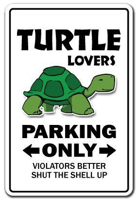 TURTLE LOVERS Parking Sign gag novelty gift funny ocean aquarium animal sea