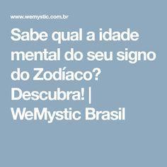 Sabe qual a idade mental do seu signo do Zodíaco? Descubra! | WeMystic Brasil