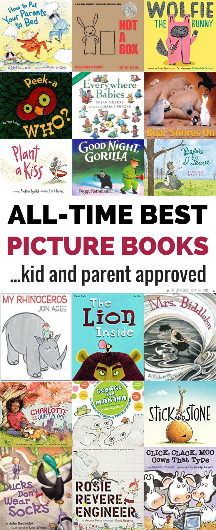 "This isn't a list of the best picture books according to the ""experts."" Every children's book in this list is 100% kid and parent approved because that's who ends up reading them 72 billion times a day! These picture books for older kids and babies and everything in between will become your new favorites."