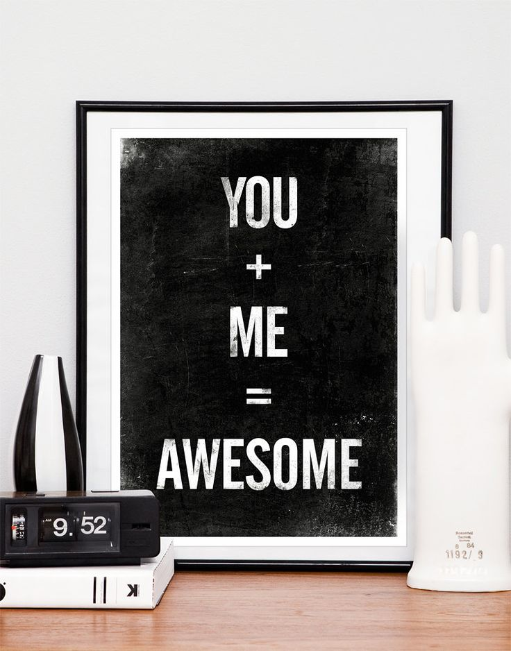 Black and White art print, inspiring quote, typographic poster, You plus  Me equals  Awesome A4 or 8x10. $17.00, via Etsy.
