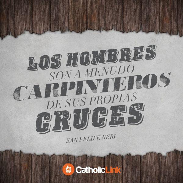 Biblioteca de Catholic-Link - Somos a menudo carpinteros de nuestras propias...