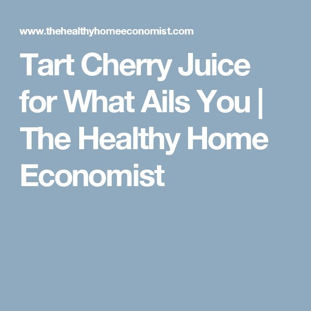 Tart Cherry Juice for What Ails You   The Healthy Home Economist