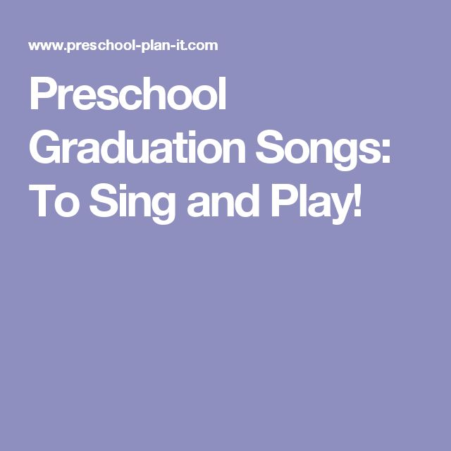 Preschool Graduation Songs: To Sing and Play!