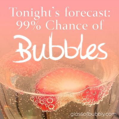 Tonight's forecast: 99% Chance of Bubbles                                                                                                                                                      More