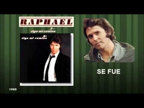 RAPHAEL - Se fue