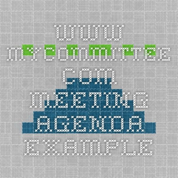 www.mycommittee.com Meeting Agenda Example