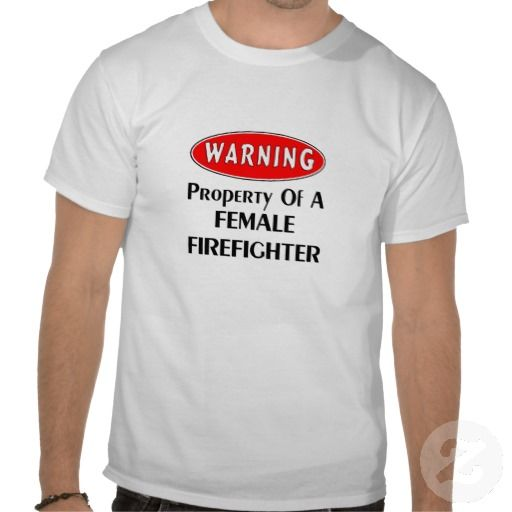 firefighter apparel | ... ! Property of a Female Firefighter Apparel T Shirt from Zazzle.com