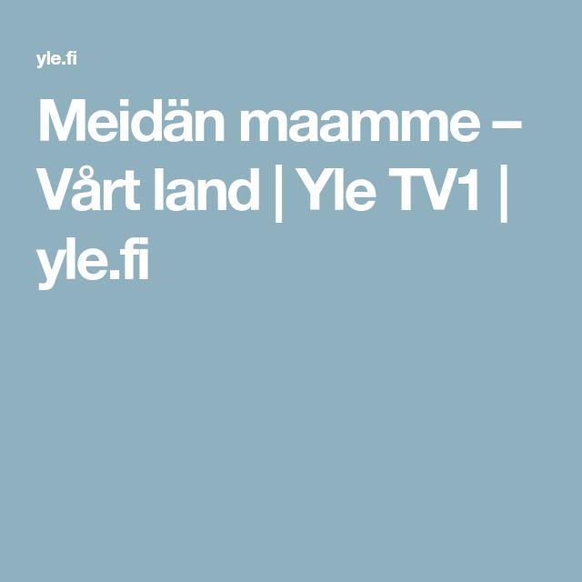 Meidän maamme – Vårt land   Yle TV1   yle.fi
