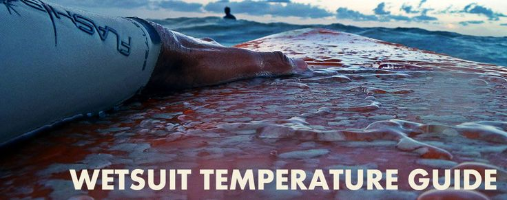 Wetsuit thickness and water temperature guide. | Wetsuit ...