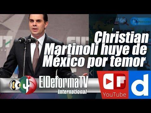160 Christian Martinoli huye de México por temor