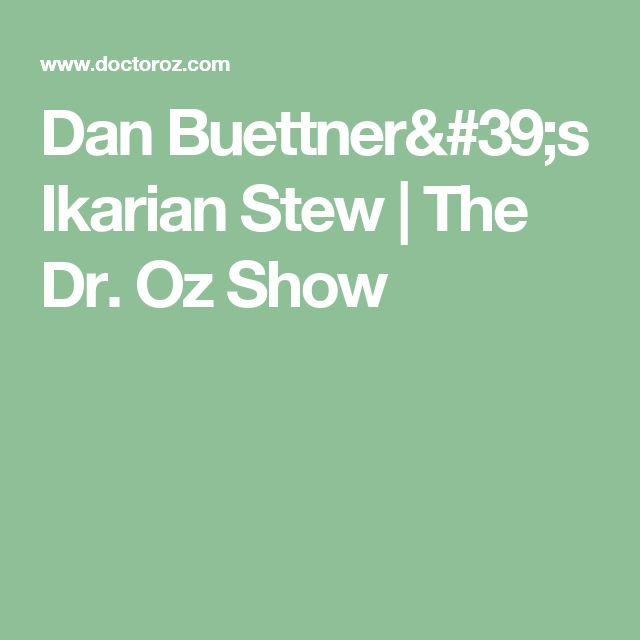 Dan Buettner's Ikarian Stew | The Dr. Oz Show