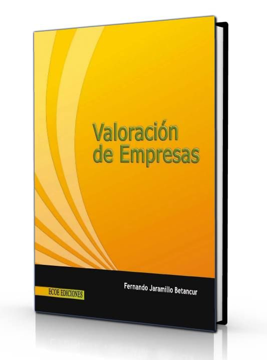 Valoración de empresas – Fernando Betancur – Ebook – PDF    http://librosayuda.info/2016/08/10/valoracion-de-empresas-fernando-betancur-ebook-pdf/