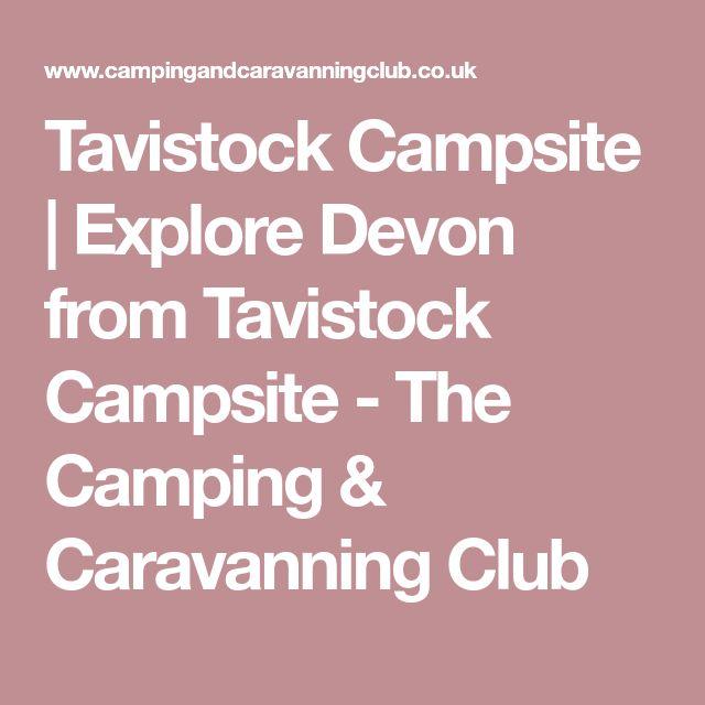 Tavistock Campsite   Explore Devon from Tavistock Campsite - The Camping & Caravanning Club