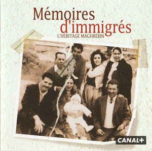 """Mémoires D'immigrés - L'héritage Maghrébin"" (CD) at Discogs Bande sonore du documentaire 1997 Lien youtube https://www.youtube.com/watch?v=mXbmjmO5rX8"