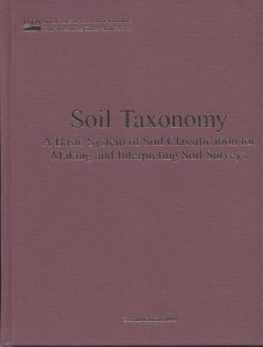Soil Taxonomy: A Basic System of Soil Classification for Making and Interpreting Soil Surveys (S. hrg)