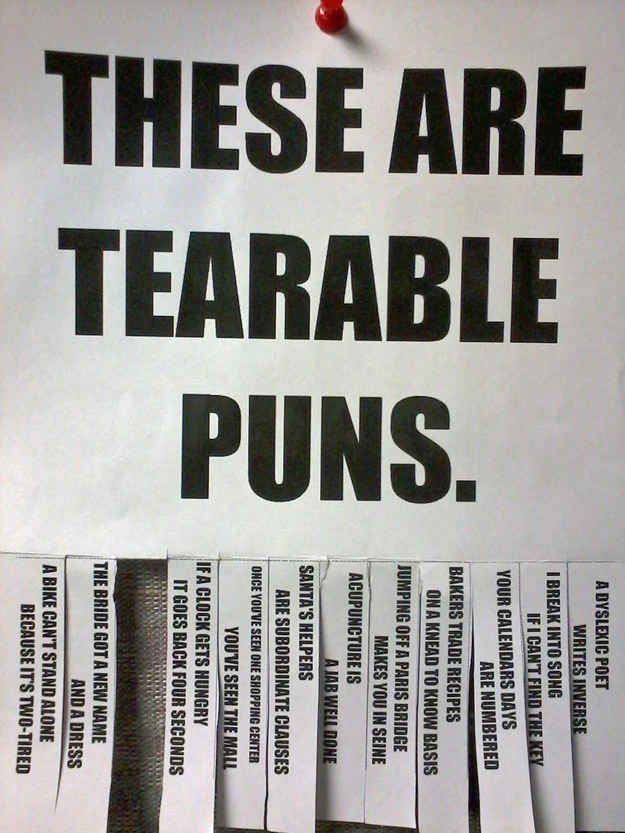 Everyone likes a pun. | 25 Puns So Terrible They Should Be Made Illegal - These are ridiculous!